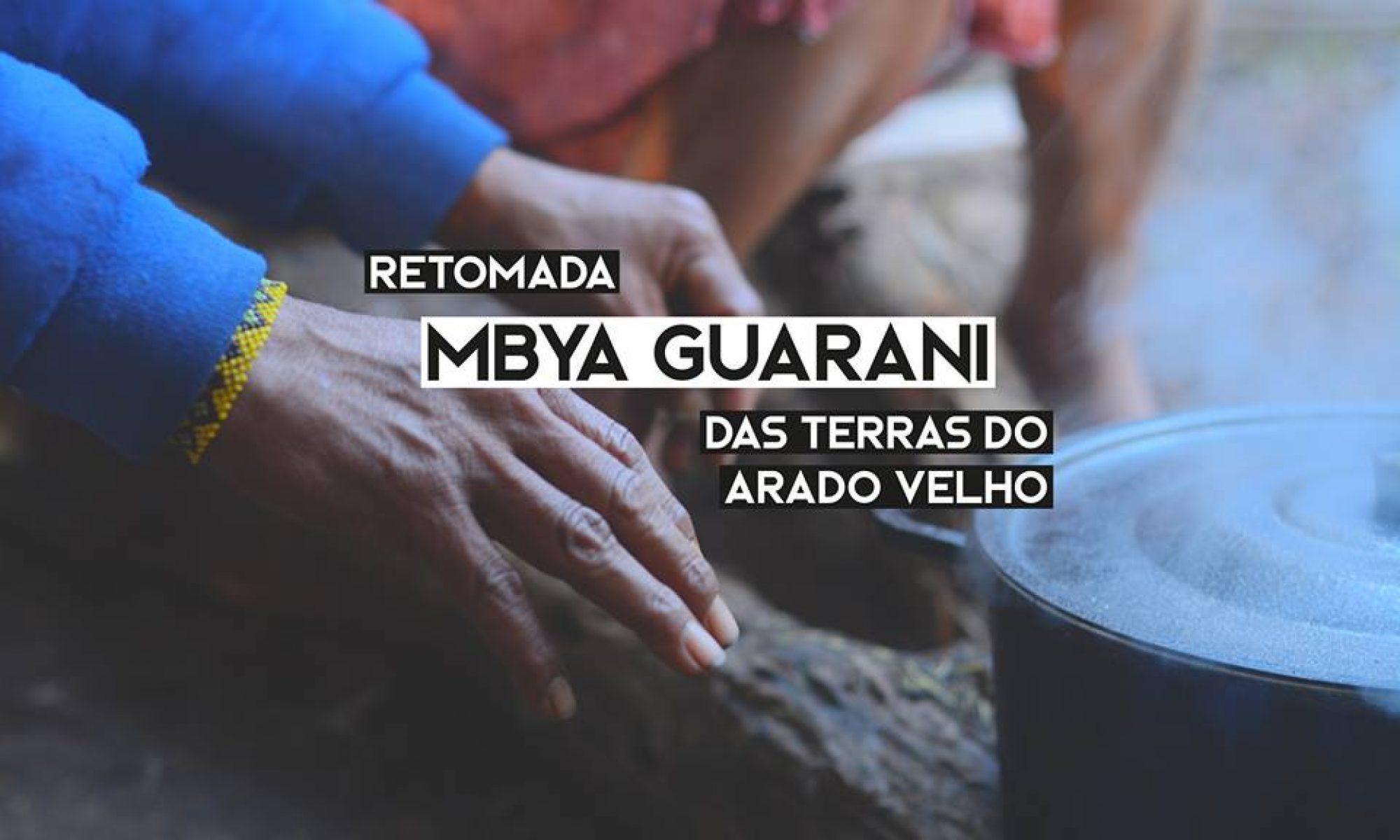 Retomada Mbya Guarani - Ponta do Arado Velho